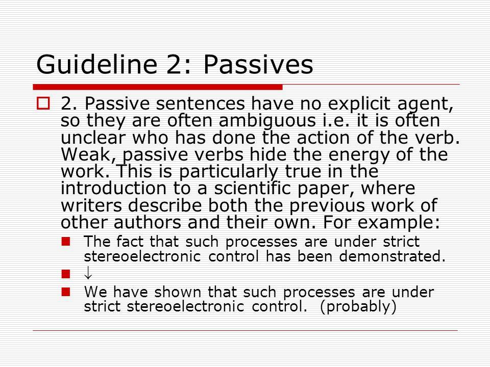 Guideline 2: Passives  2.