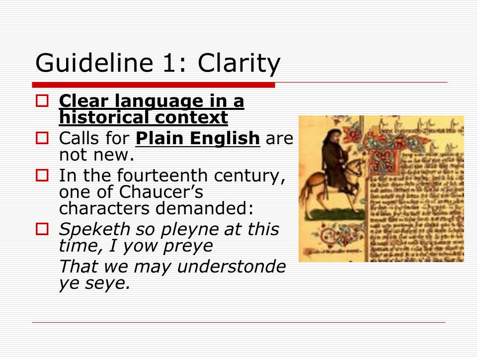 Guideline 1: Clarity  Clear language in a historical context  Calls for Plain English are not new.