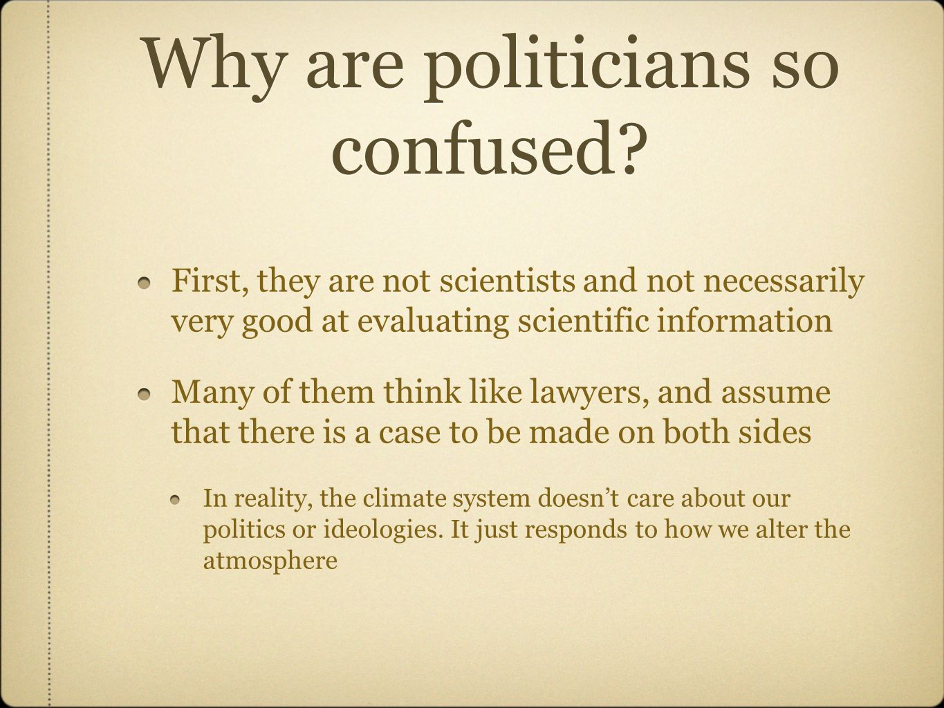 Why are politicians so confused.