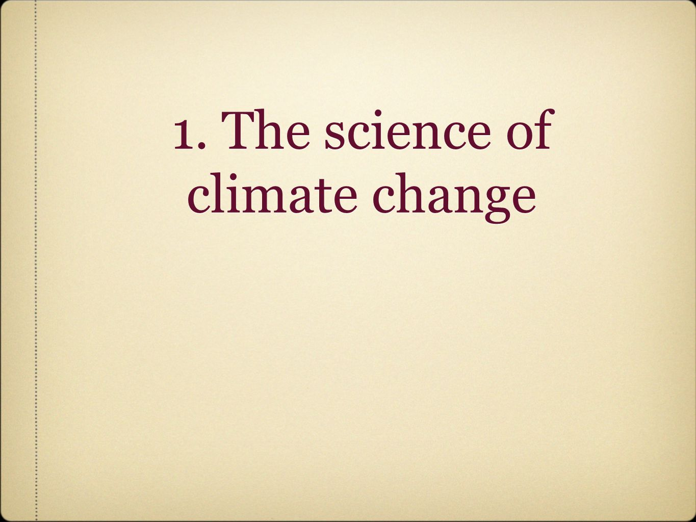 1. The science of climate change