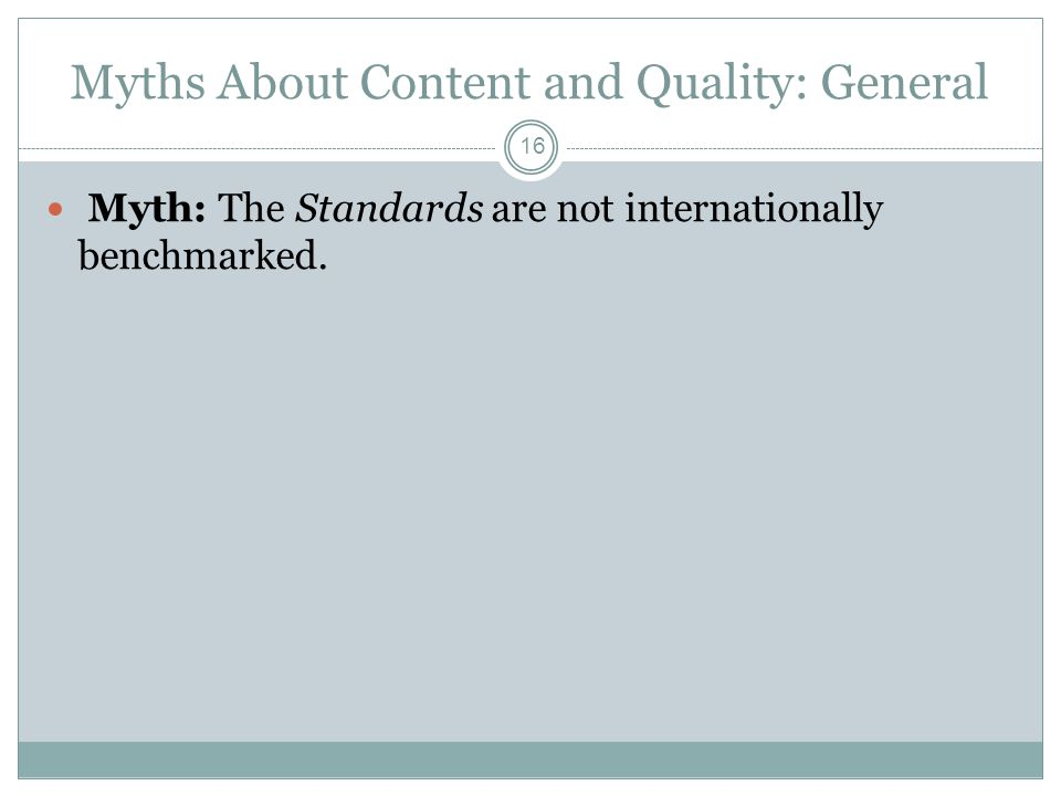 Myths About Content and Quality: General Myth: The Standards are not internationally benchmarked.