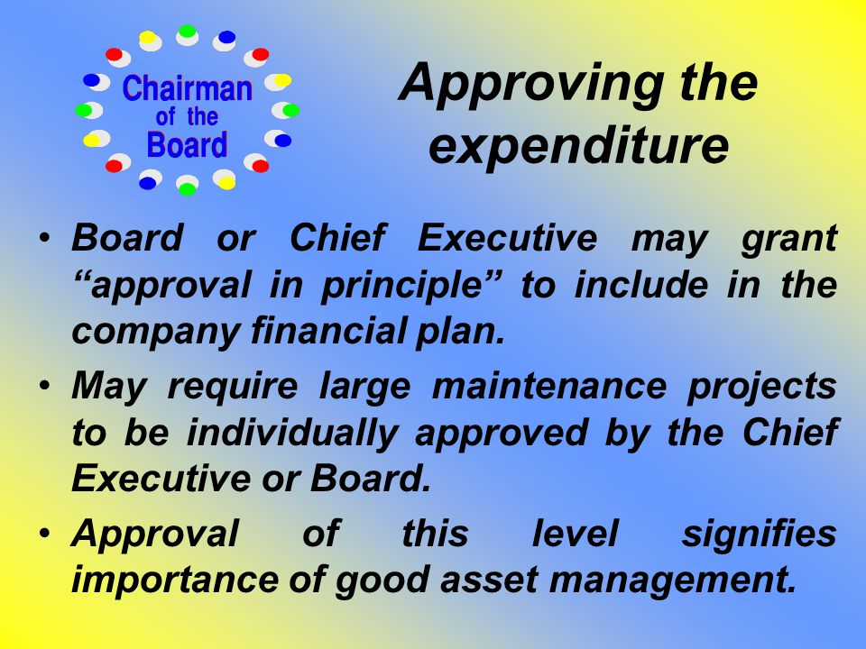 Approving the expenditure Board or Chief Executive may grant approval in principle to include in the company financial plan.