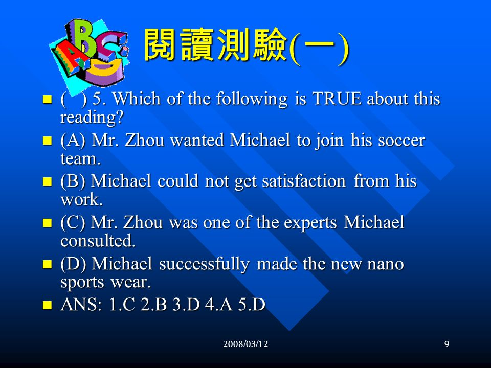 2008/03/128 閱讀測驗 ( 一 ) ( ) 4. How much would Mr.