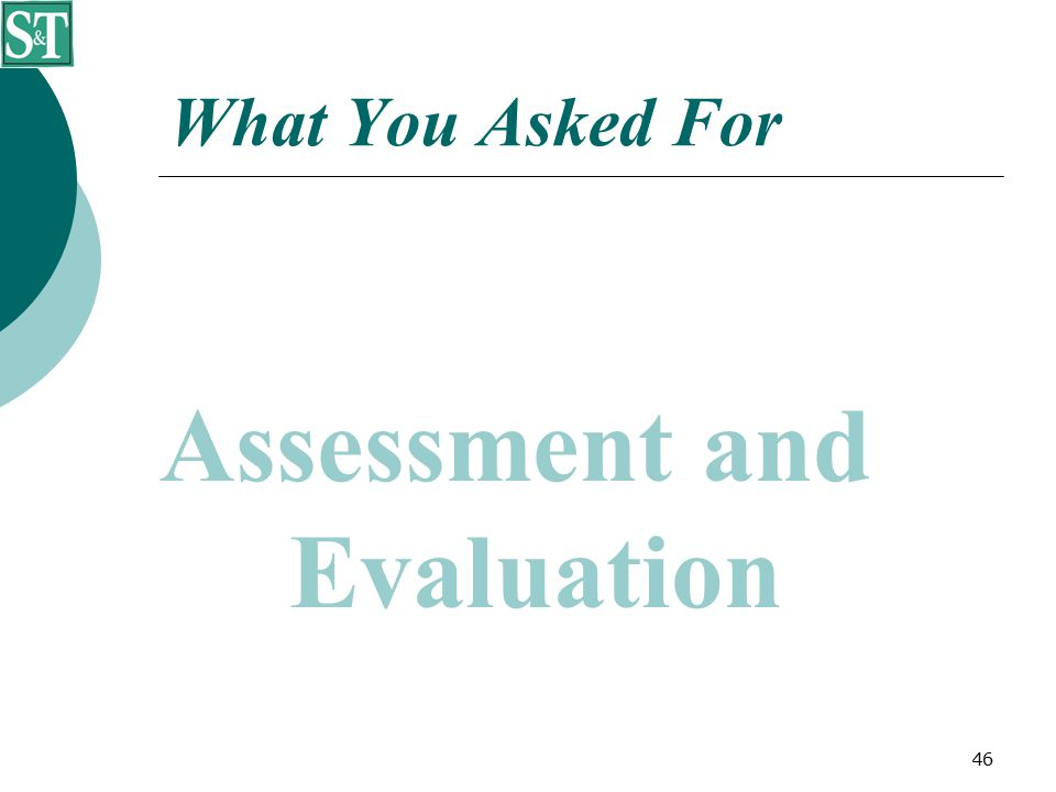 46 What You Asked For Assessment and Evaluation