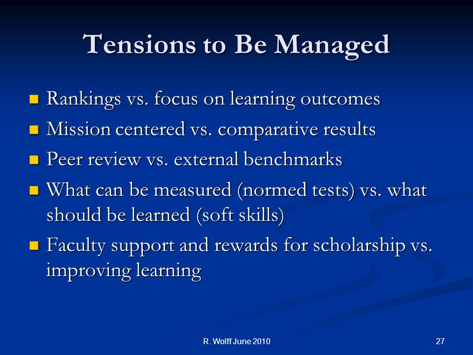 Tensions to Be Managed Rankings vs. focus on learning outcomes Rankings vs.