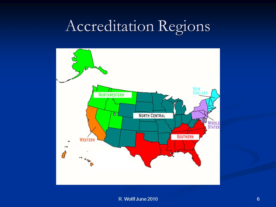 Accreditation Regions 6R. Wolff June 2010