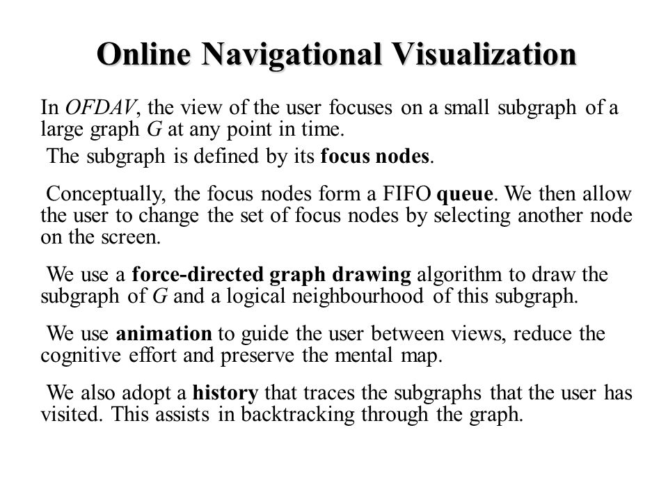 In OFDAV, the view of the user focuses on a small subgraph of a large graph G at any point in time.