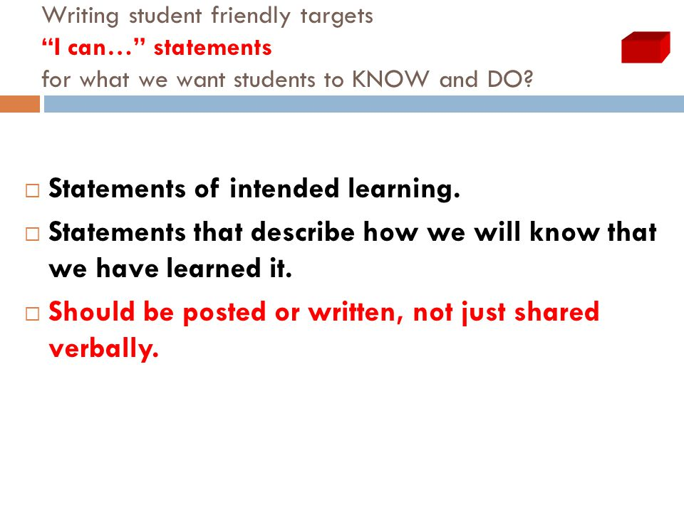 Writing student friendly targets I can… statements for what we want students to KNOW and DO.
