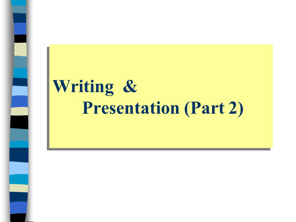 Writing & Presentation (Part 2)