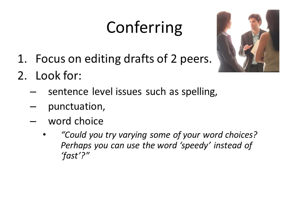 3 rd Peer Conference 1.Check for several things listed below 1.Verb tenses are consistent.