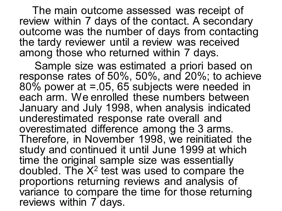 The main outcome assessed was receipt of review within 7 days of the contact.