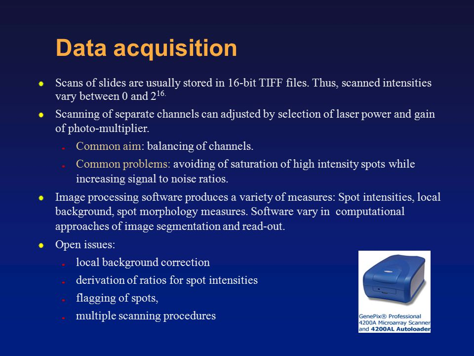 Data acquisition  Scans of slides are usually stored in 16-bit TIFF files.