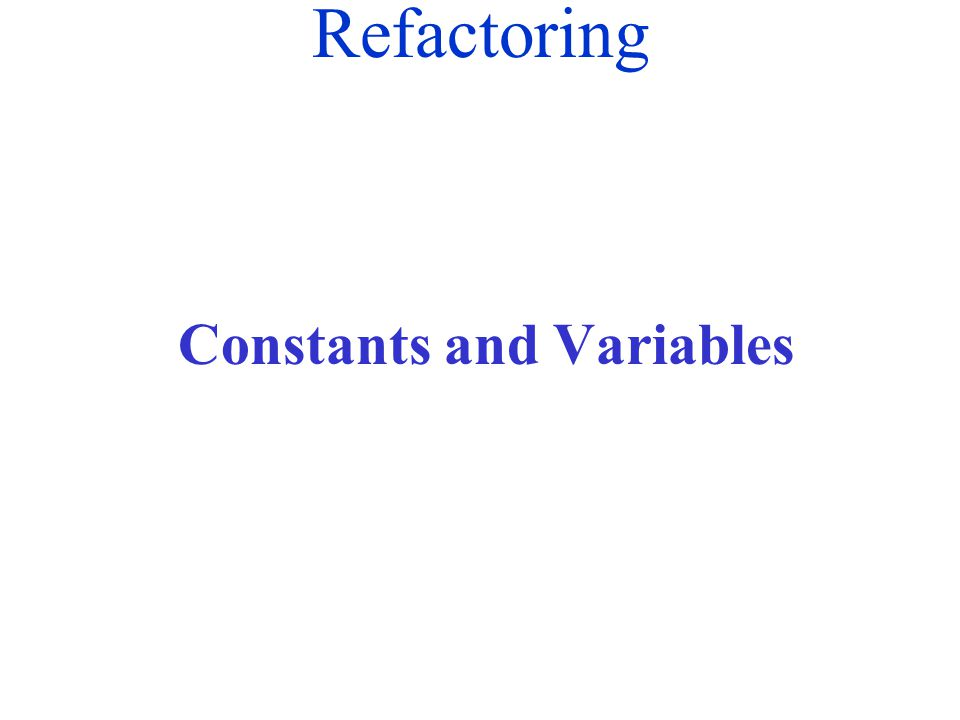 Refactoring Constants and Variables