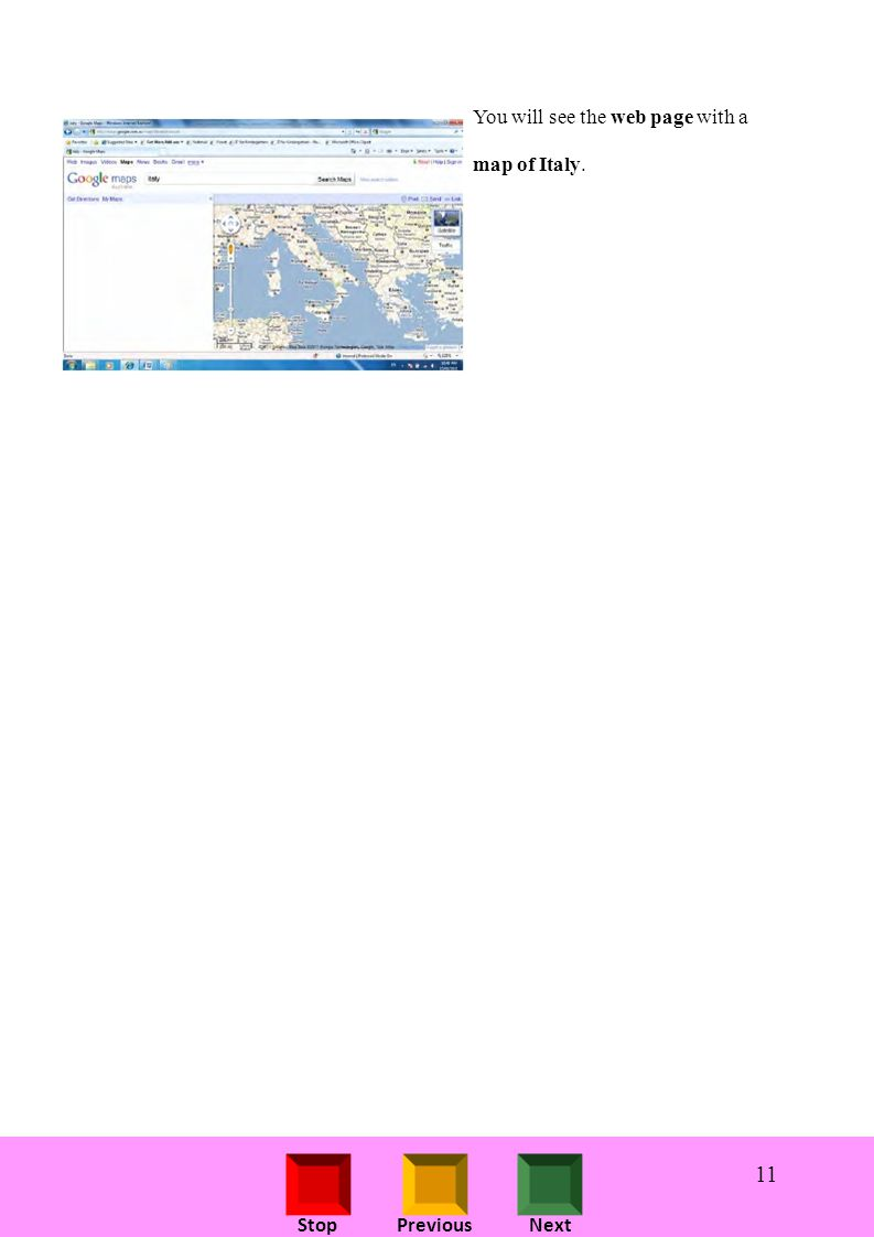 StopPreviousNext You will see the web page with a map of Italy. 11