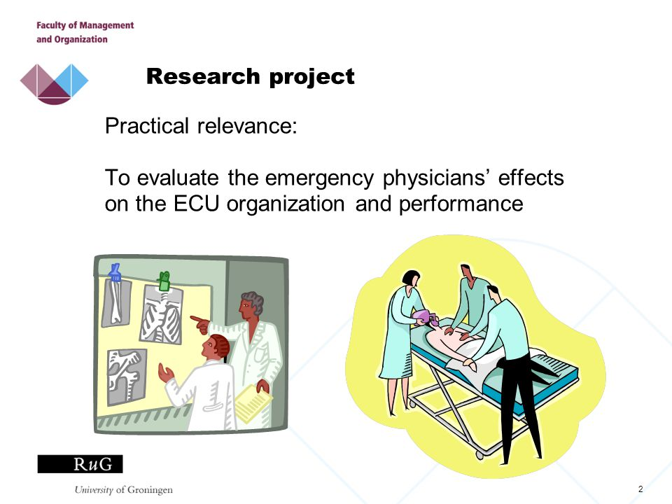 2 Research project Practical relevance: To evaluate the emergency physicians' effects on the ECU organization and performance