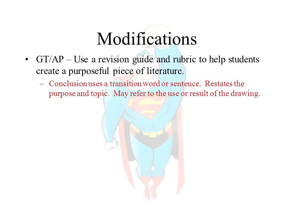 Modifications GT/AP – Use a revision guide and rubric to help students create a purposeful piece of literature.