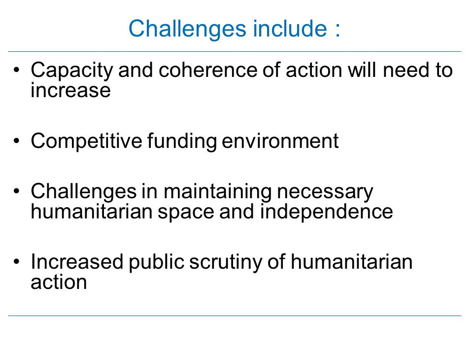 Challenges include : Capacity and coherence of action will need to increase Competitive funding environment Challenges in maintaining necessary humani