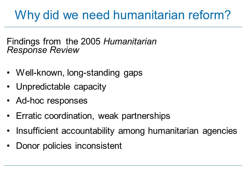 Predictable Humanitarian Financing Adequate, timely and flexible financing
