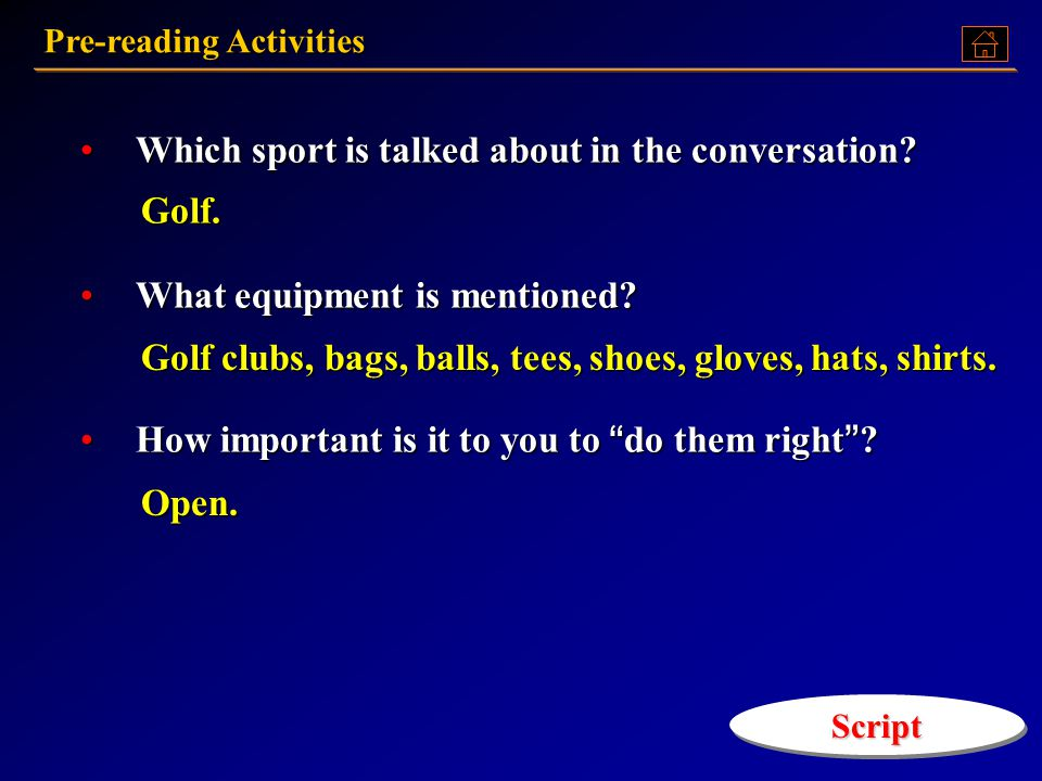 Before you listen to the conversation, have a look at the questions below Which sport is talked about in the conversation? Which sport is talked about