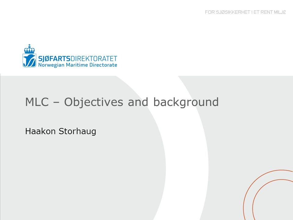 MLC – Objectives and background Haakon Storhaug
