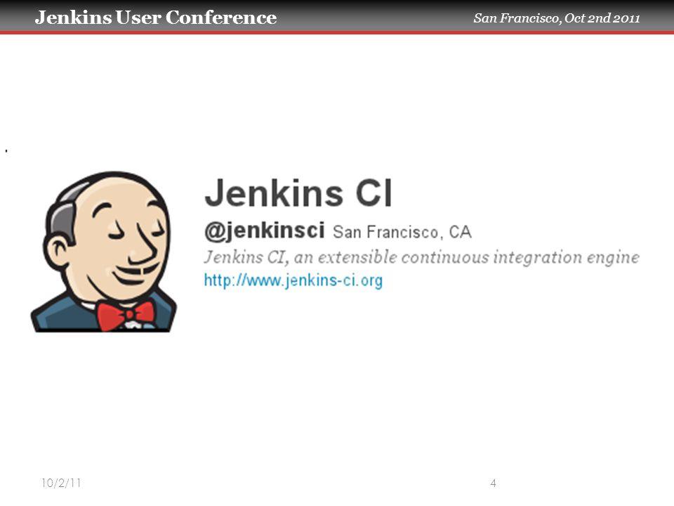 Jenkins User Conference San Francisco, Oct 2nd 2011 10/2/1145 gerrit Jenkins Streamed events over SSH Commands sent over SSH