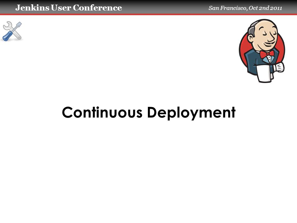 Jenkins User Conference San Francisco, Oct 2nd 2011 As a Git repository server ~ % git checkout -b change-4 Switched to a new branch change-4 ~ % git fetch gerrit refs/changes/04/4/1 From gerrit:ttyclock * branch refs/changes/04/4/1 - > FETCH_HEAD ~ % git cherry-pick FETCH_HEAD Finished one cherry-pick.