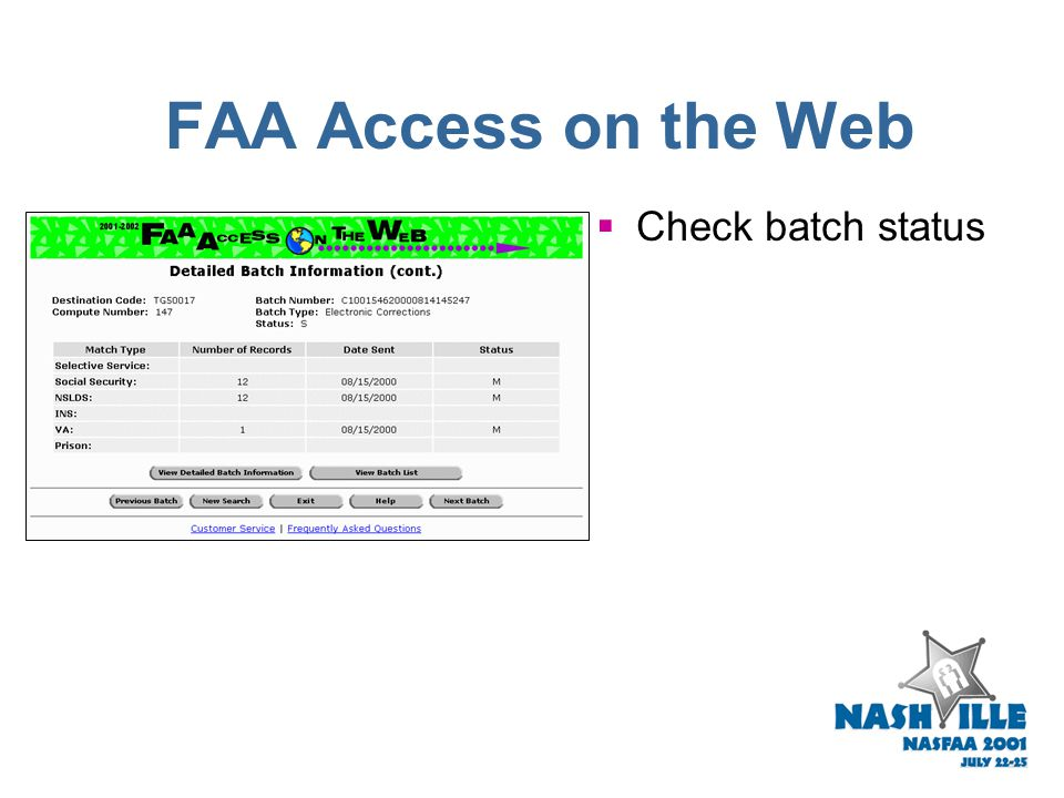 Noteworthy News from SFA FAA Access on the Web Available May 1, 2001. PIN sent to FAA to access site. www.fafsa.ed.gov/FAA/faa.htm