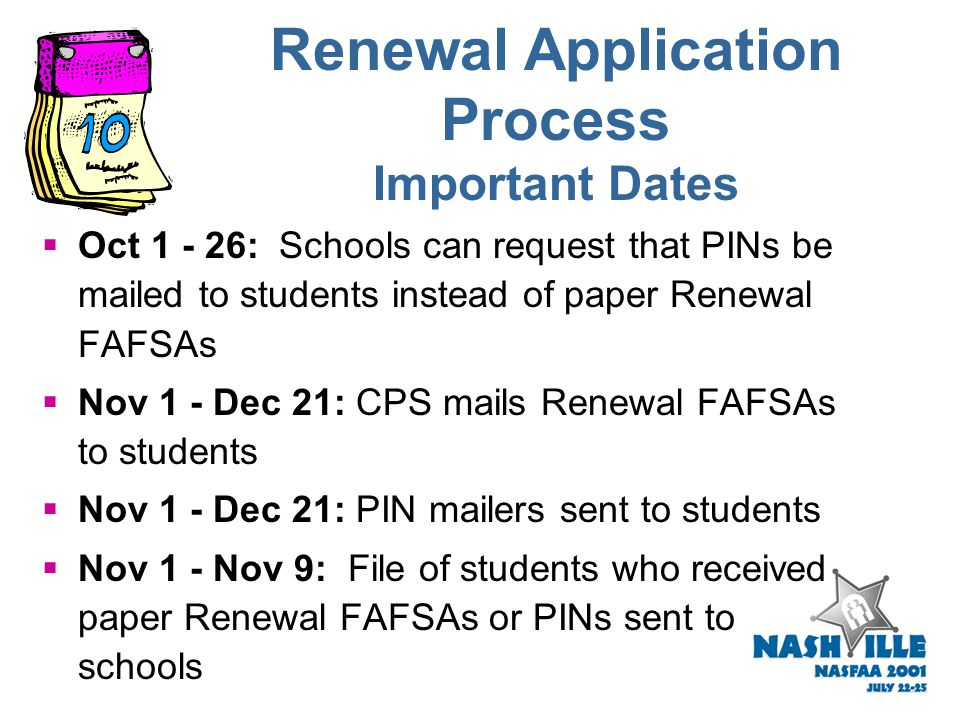 Renewal Application Process  Schools continue to have option, via FAA Access on the Web, to request PINs instead of paper Renewal FAFSAs for all or s