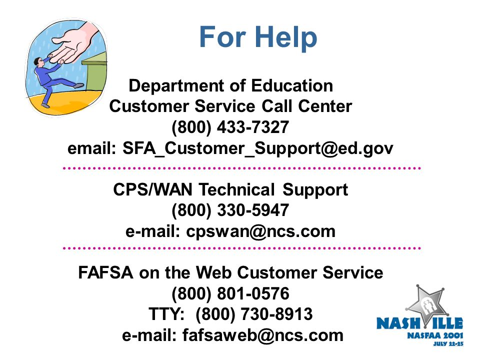 For Help  IFAP http://www.ifap.ed.gov * SFATech e-mail listserve For more info and subscription instructions: www.ed.gov/sfatech.listserv.html