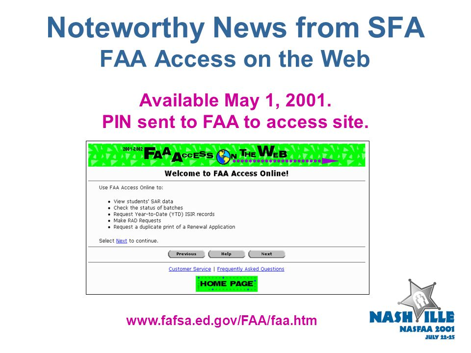 Noteworthy News from SFA  Implemented May 16, 2001  Online Customer Service Chat System  Allows applicants to  Ask questions online  Get help onl