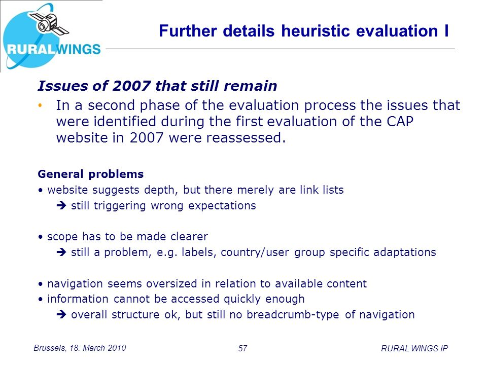 Brussels, 18. March 2010 Further details heuristic evaluation I Issues of 2007 that still remain In a second phase of the evaluation process the issue