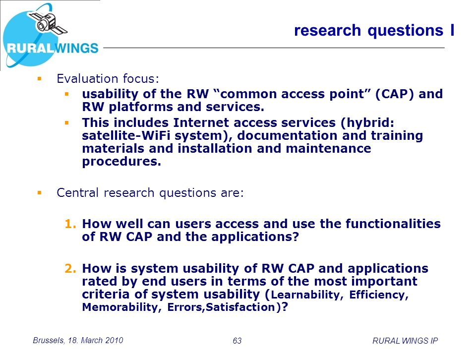 """Brussels, 18. March 2010 63RURAL WINGS IP research questions I  Evaluation focus:  usability of the RW """"common access point"""" (CAP) and RW platforms"""