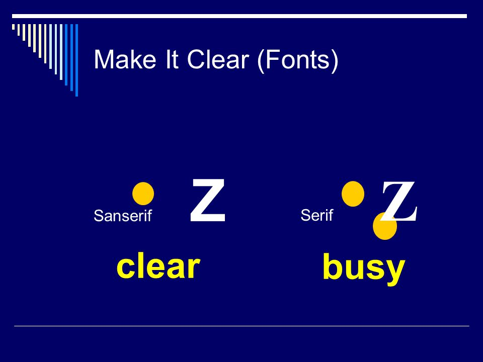 Make It Clear (Capitalisation)  ALL CAPITAL LETTERS ARE DIFFICULT TO READ  Upper and lower case letters are easier