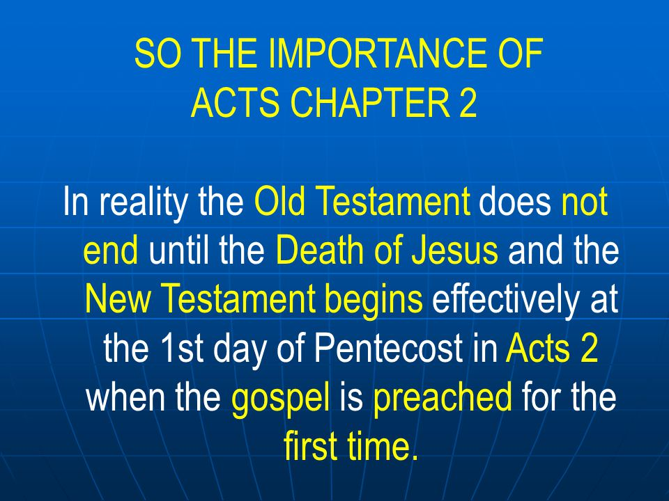 SO THE IMPORTANCE OF ACTS CHAPTER 2 THIS IS MADE CLEARER BY New King James Hebrews 9:16 For where there is a testament, there must also of necessity be the death of the testator.