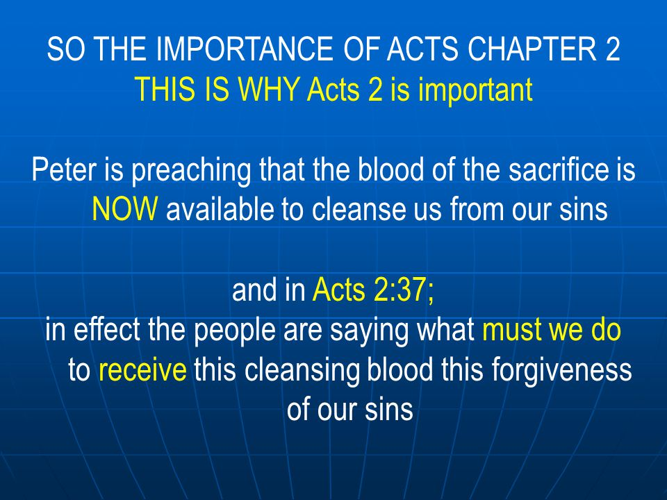 SO THE IMPORTANCE OF ACTS CHAPTER 2:38; WE NEED TO UNDERSTAND PETER'S RESPONSE TO THIS QUESTION WHAT MUST WE DO.