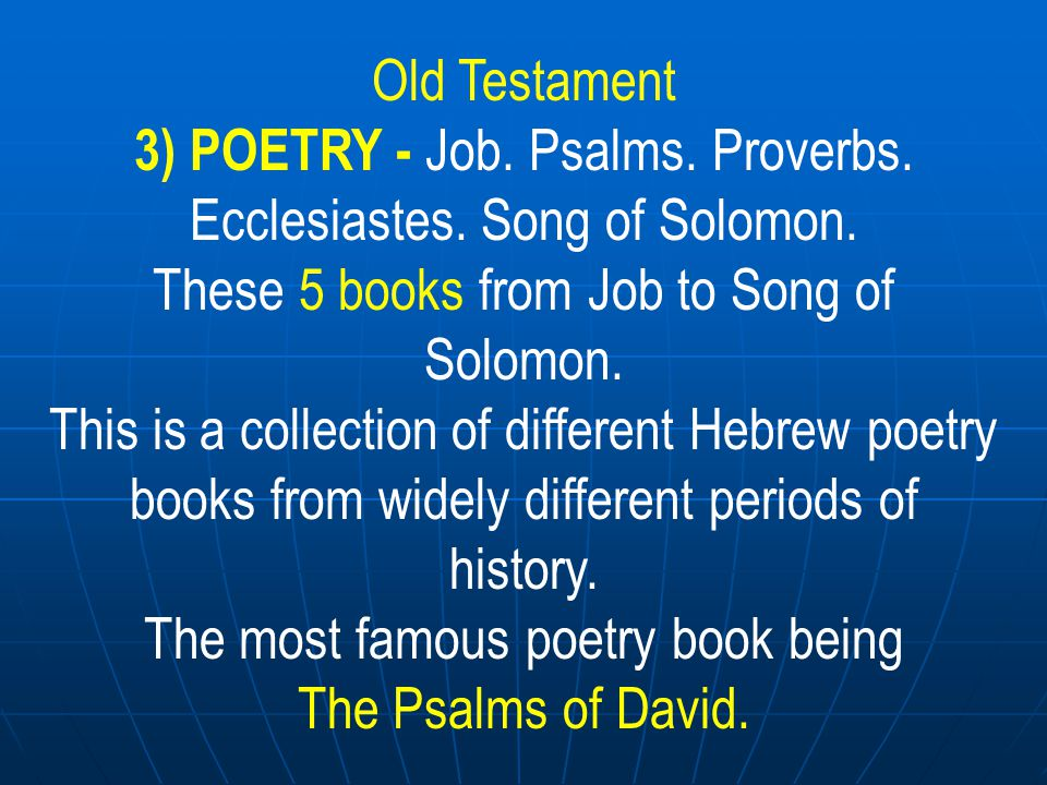 Old Testament 4) Prophecy.17 books from Isaiah to Malachi.