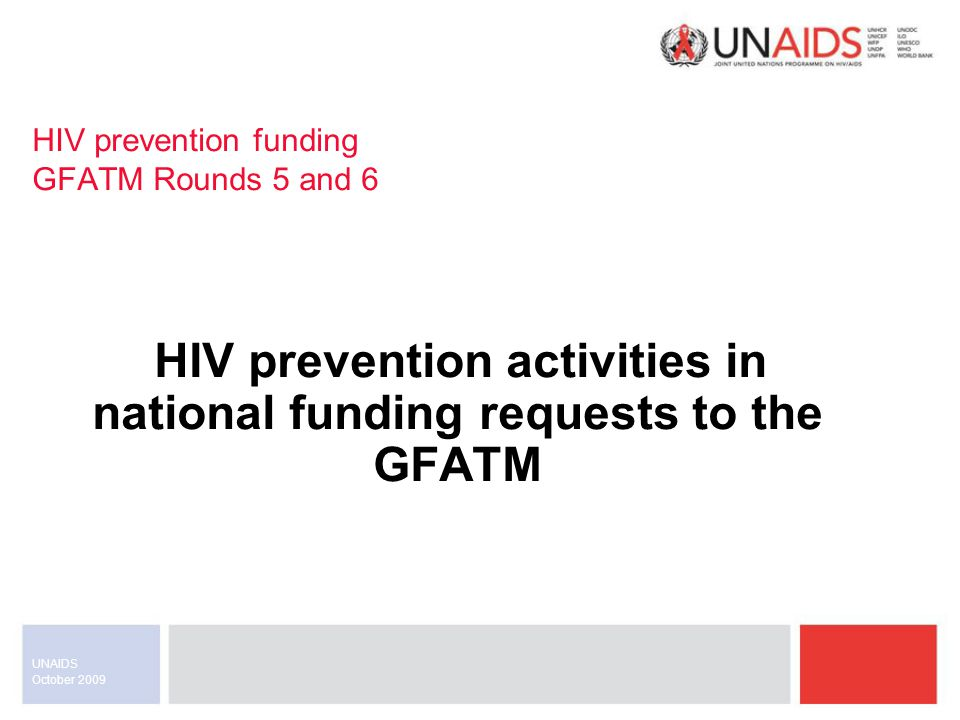 October 2009 UNAIDS HIV prevention funding GFATM Rounds 5 and 6 HIV prevention activities in national funding requests to the GFATM