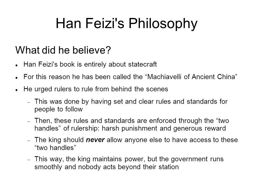 Han Feizi s Philosophy What did he believe.