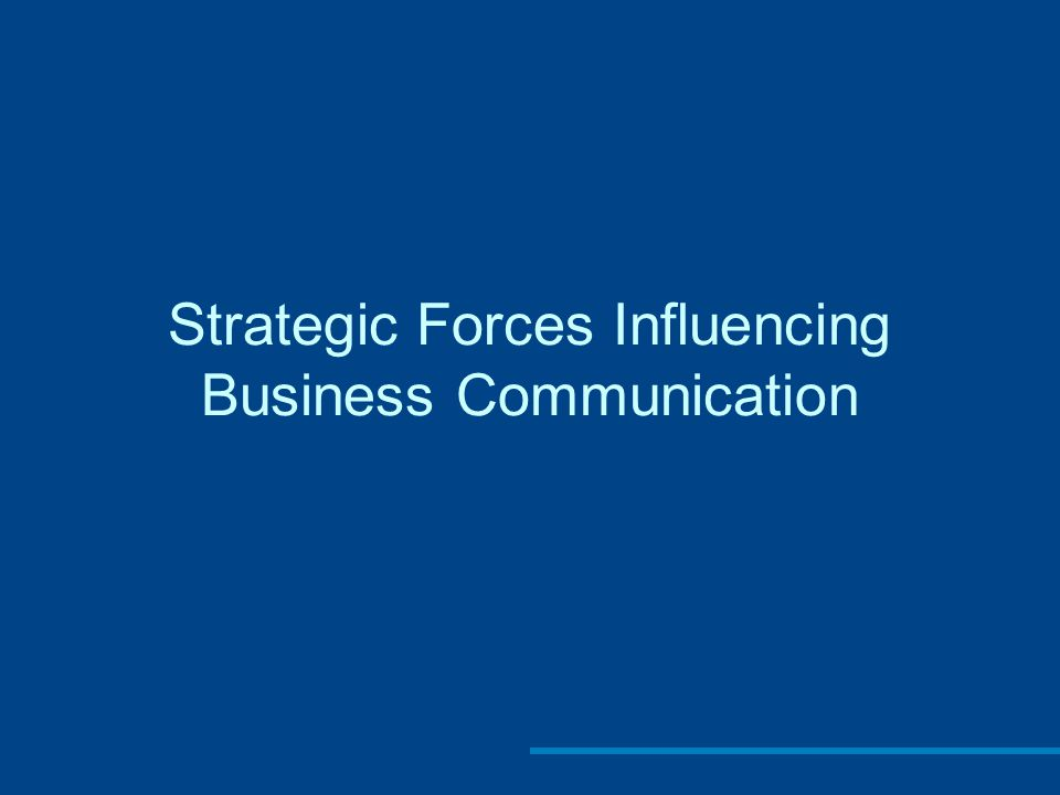 Strategic Forces Influencing Business Communication