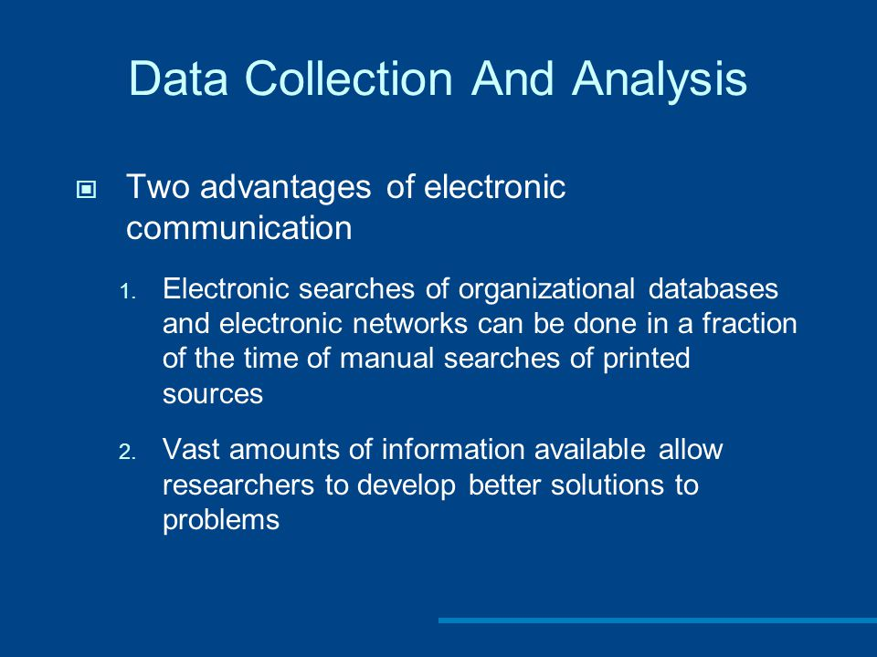Data Collection And Analysis Two advantages of electronic communication 1.
