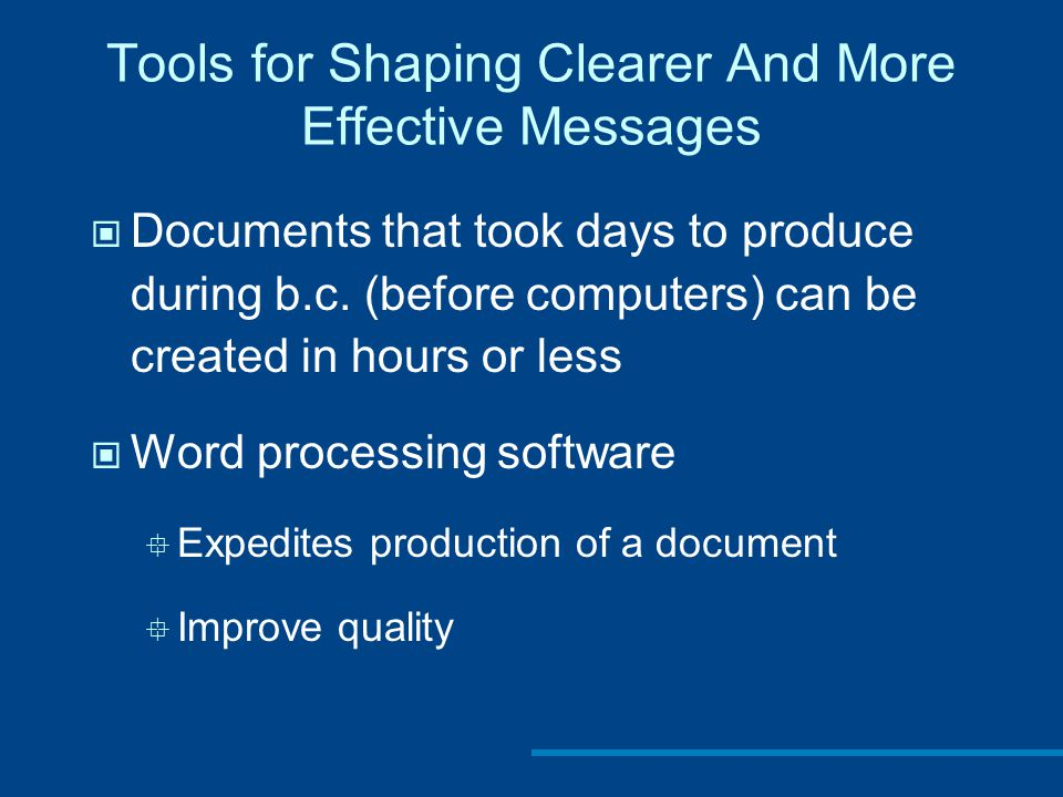 Tools for Shaping Clearer And More Effective Messages Documents that took days to produce during b.c.