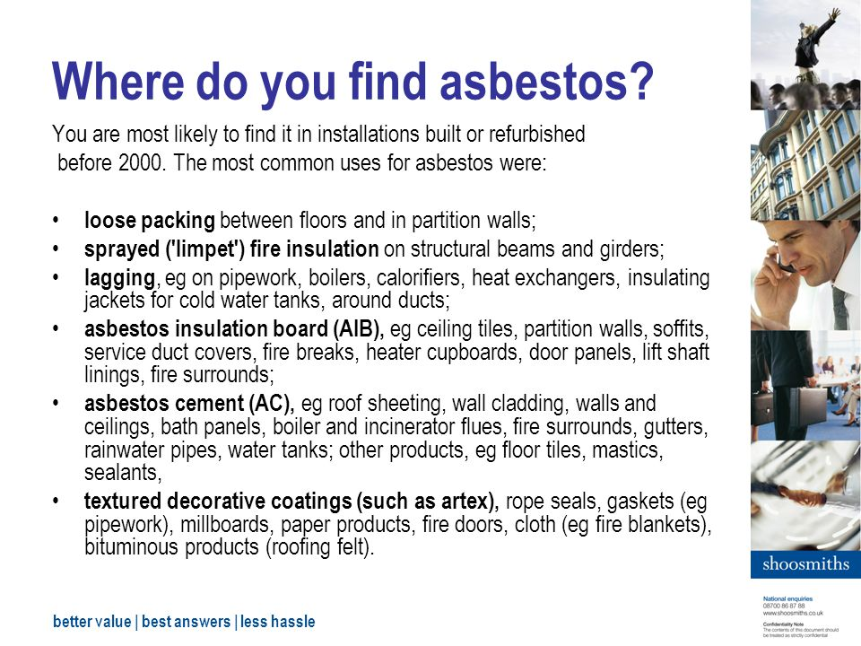 better value | best answers | less hassle Where do you find asbestos.