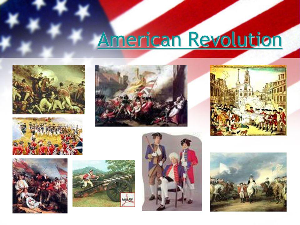 American Revolution American Revolution American Revolution American Revolution
