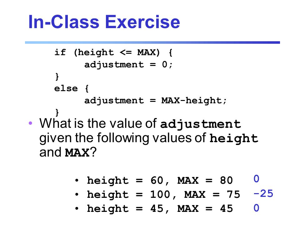 In-Class Exercise What is the value of adjustment given the following values of height and MAX .