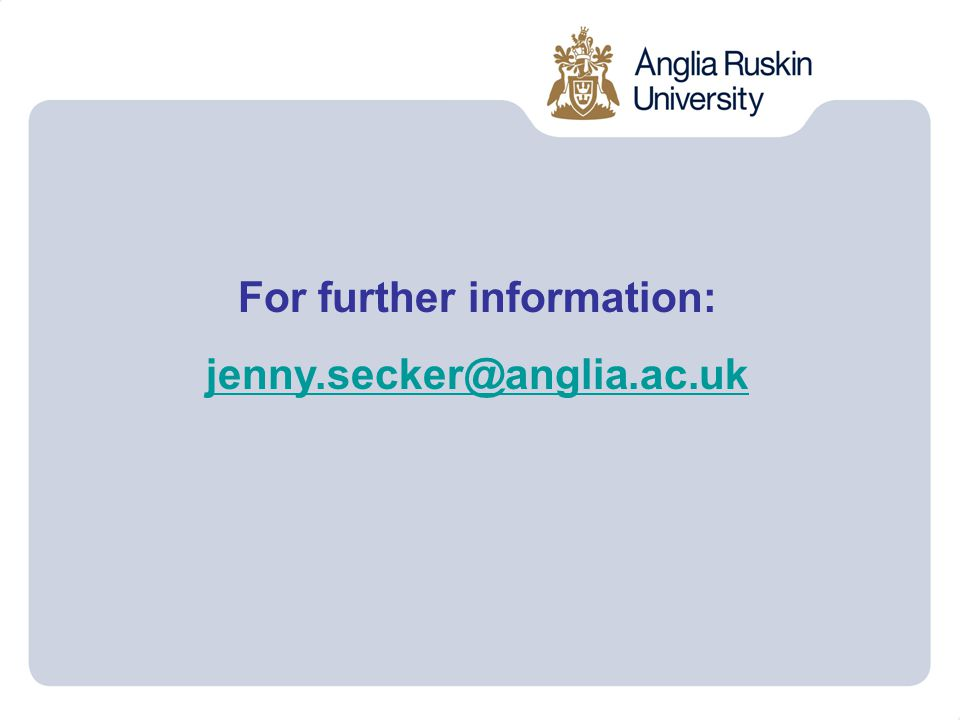 For further information: jenny.secker@anglia.ac.uk