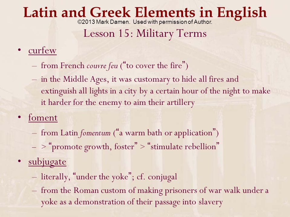 Latin and Greek Elements in English Lesson 15: Military Terms another lesson in terms which come from idiomatic sources, in this case from the military fifth column – enemy sympathizers within a city under siege who work as spies and saboteurs for the fall of the city –from the Spanish Civil War (1936-1939), as General Emilio Mola led four army columns against Madrid, he remarked that there was a fifth column already inside the city.