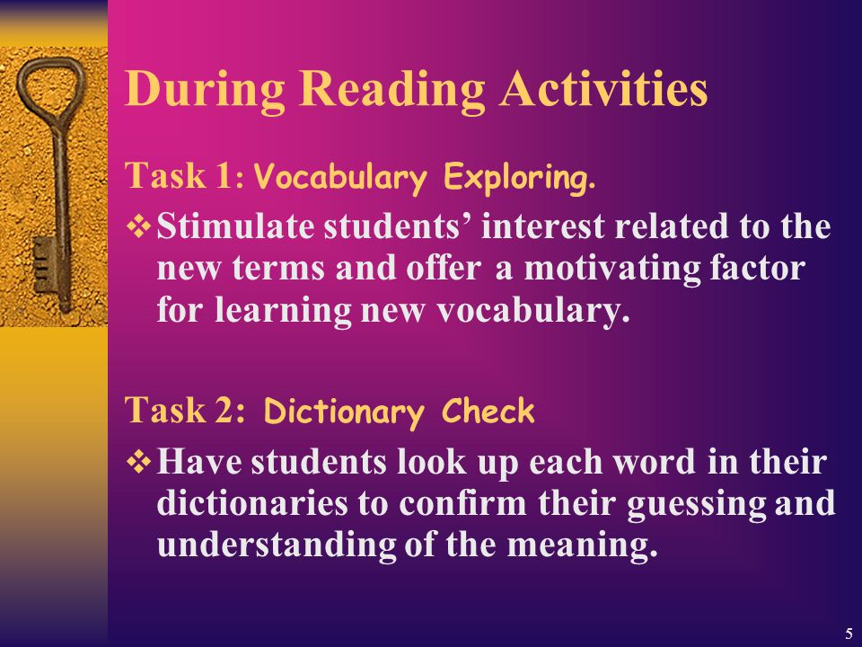 5 During Reading Activities Task 1 : Vocabulary Exploring.