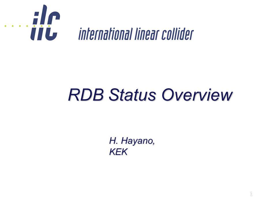 1 1 RDB Status Overview H. Hayano, KEK