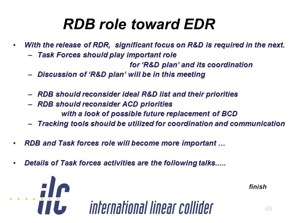 40 RDB role toward EDR finish With the release of RDR, significant focus on R&D is required in the next.