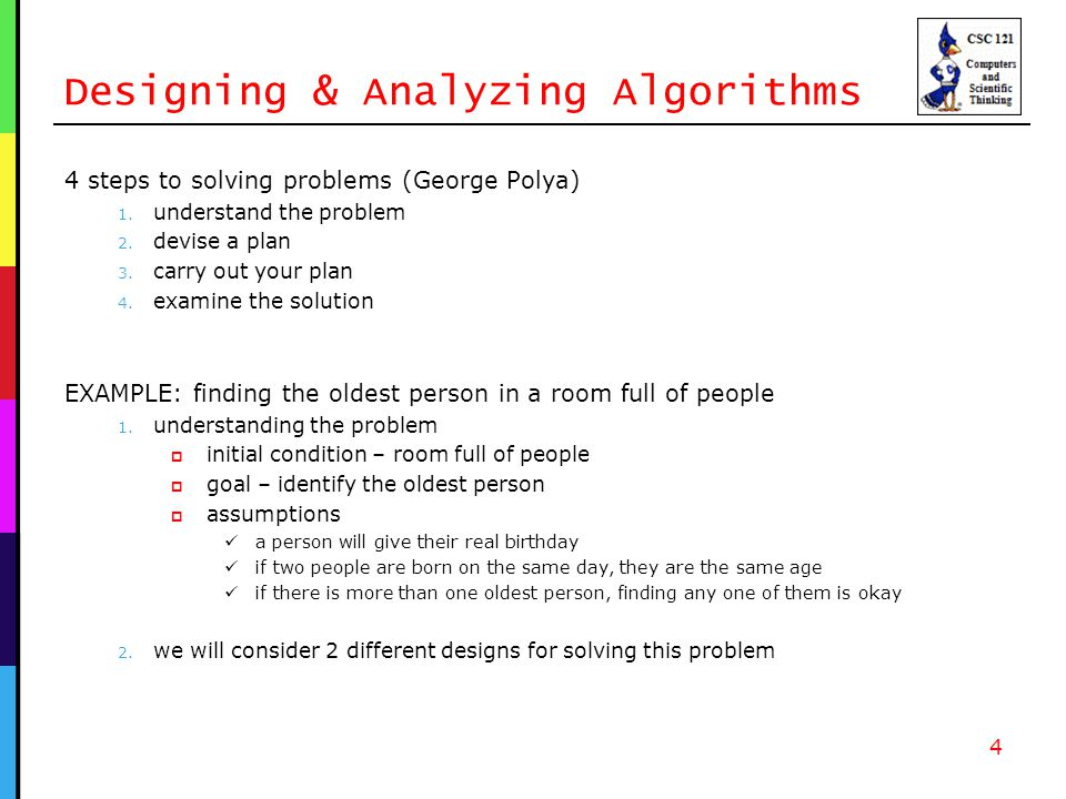 Designing & Analyzing Algorithms 4 steps to solving problems (George Polya) 1.